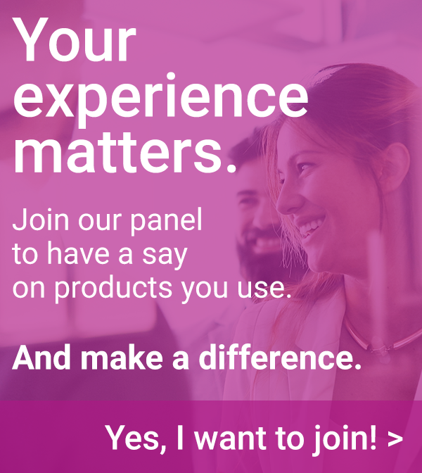 Your experience matters. Join our panel to have a say on products you use. And make a difference.